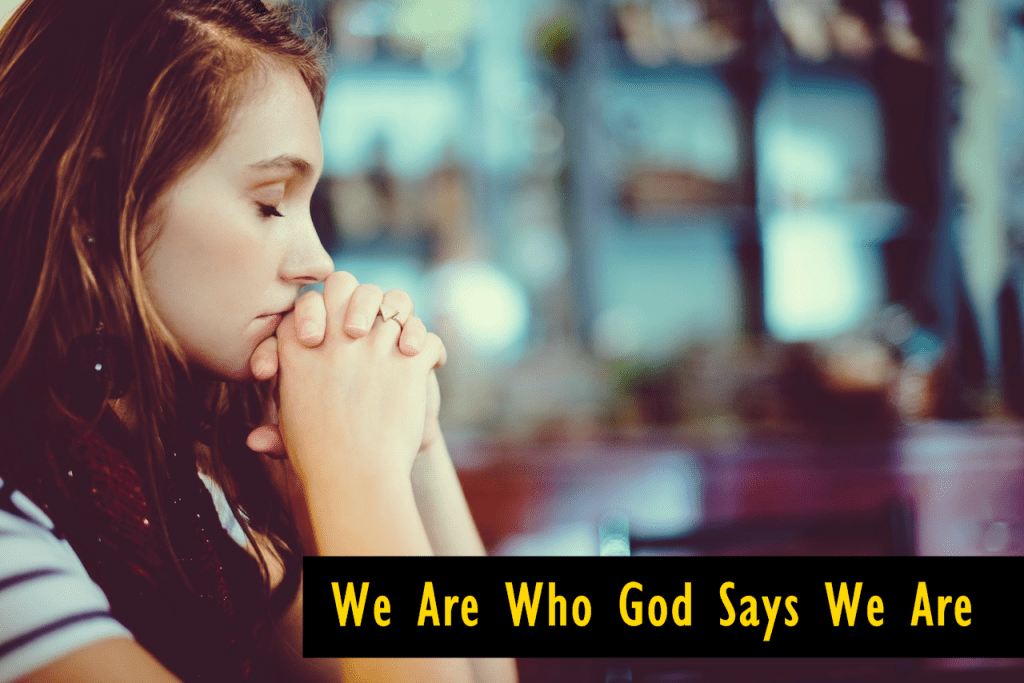 We Are Who God Says