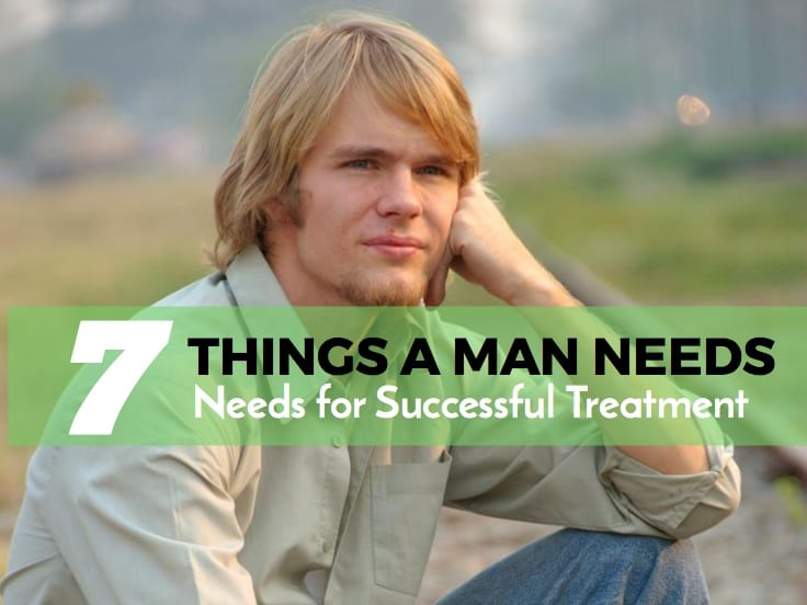 7 Things A Man Needs For Successful Treatment