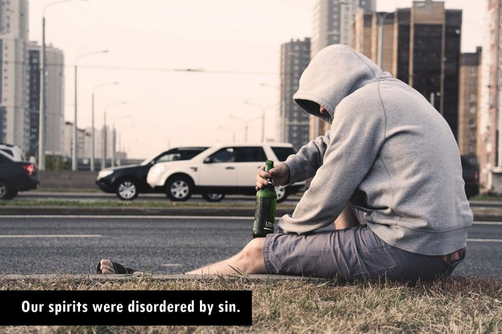 Our spirits were disordered by sin